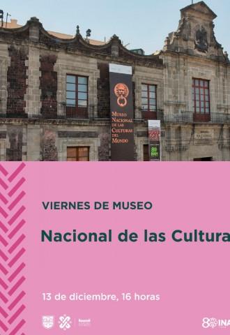Viernes de Museo Nacional de las Culturas